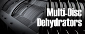 Multi-Disc Dehydrators